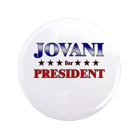 """JOVANI for president 3.5"""" Button"""