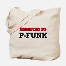 Addicted to P-Funk Tote Bag