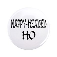 """Nappy Headed Ho Oriental Desi 3.5"""" Button"""