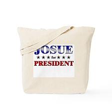 JOSUE for president Tote Bag