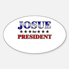 JOSUE for president Oval Decal