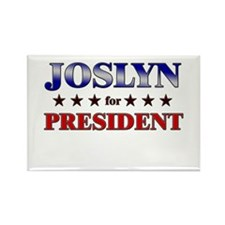 JOSLYN for president Rectangle Magnet