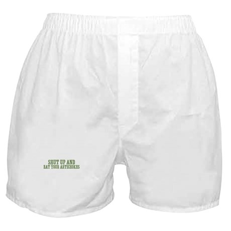 Shut Up And Eat Your Artichok Boxer Shorts