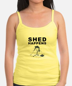 Shed Happens Tank Top