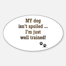 Spoiled Dog Oval Decal
