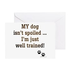 Spoiled Dog Greeting Card