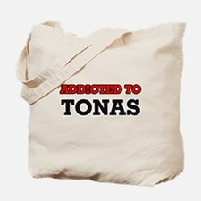 Addicted to Tonas Tote Bag