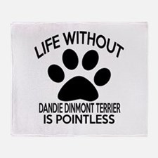 Life Without Dandie Dinmont Terrier Throw Blanket