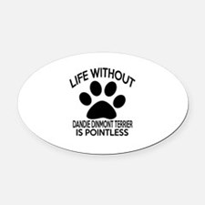 Life Without Dandie Dinmont Terrie Oval Car Magnet