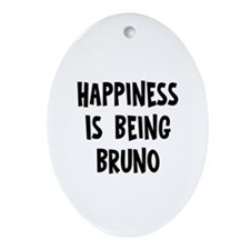 Happiness is being Bruno   Oval Ornament