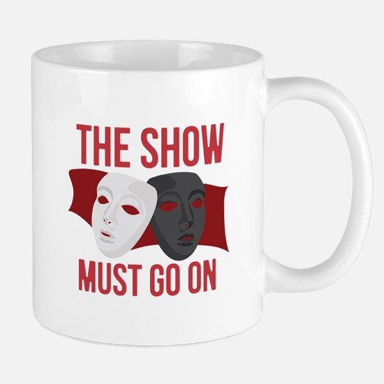Must Go On Mugs