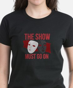 Must Go On T-Shirt