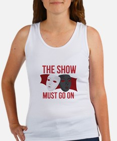 Must Go On Tank Top