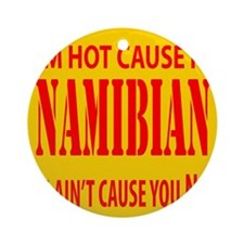 Hot Namibian Ornament (Round)
