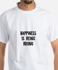 Happiness is being Bruno Shirt