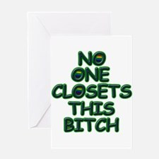 No One Closets This Bitch Greeting Cards (6) Greet