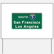San Francisco/Los Angeles/I-5 Road Sign Yard Sign
