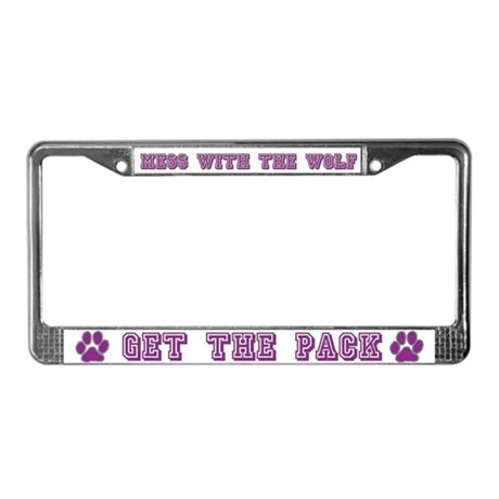 MESS WITH WOLF-GET THE PACK License Plate Frame