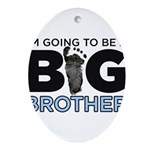 Im Going To Be A Big Brother Oval Ornament