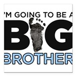 Im Going To Be A Big Brother Square Car Magnet 3