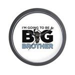 Im Going To Be A Big Brother Wall Clock