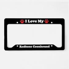I Love My Redbone Coonhound Dog License Plate Hold