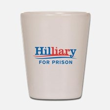 Liar Hillary For Prison Shot Glass