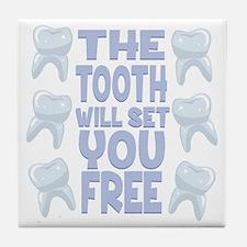 Tooth Set You Free Tile Coaster