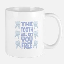 Tooth Set You Free Mugs