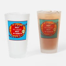 NOT MY CIRCUS MONKEYS FLAGS Drinking Glass