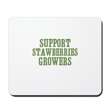 Support Stawberries Growers Mousepad