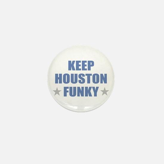 KEEP HOUSTON FUNKY Mini Button