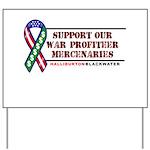 Support our War-Profiteer Mer Yard Sign