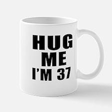 Hug Me I Am 37 Mug