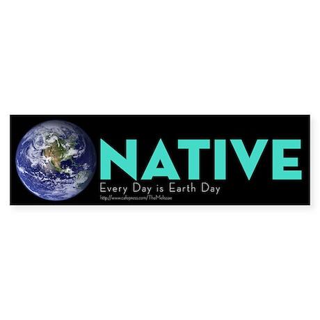 Bumper Sticker: Earth Native Bumper Sticker