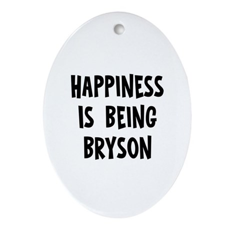 Happiness is being Bryson Oval Ornament