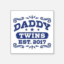 "Daddy Twins Est. 2017 Square Sticker 3"" x 3"""