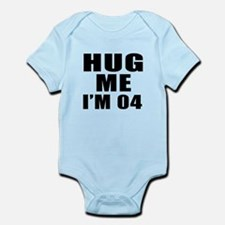 Hug Me I Am 04 Infant Bodysuit