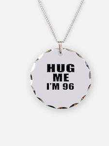 Hug Me I Am 96 Necklace