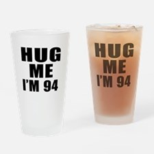 Hug Me I Am 94 Drinking Glass