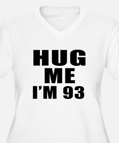 Hug Me I Am 93 T-Shirt