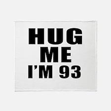 Hug Me I Am 93 Throw Blanket