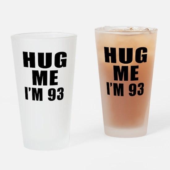 Hug Me I Am 93 Drinking Glass