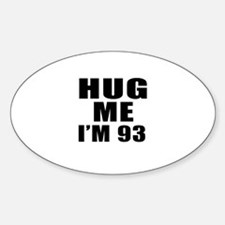 Hug Me I Am 93 Decal
