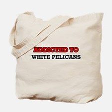 Addicted to White Pelicans Tote Bag