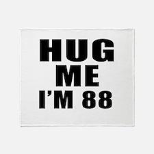 Hug Me I Am 88 Throw Blanket