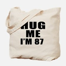 Hug Me I Am 87 Tote Bag