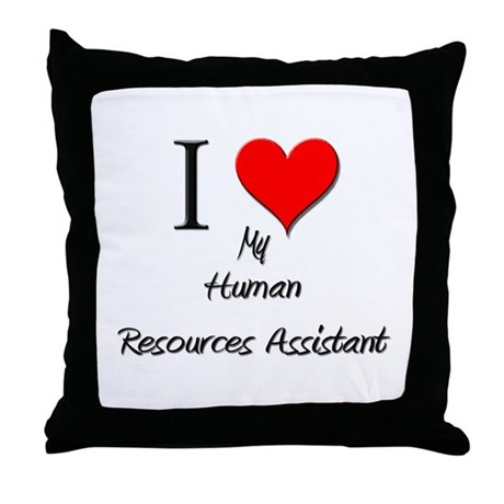 I Love My Human Resources Assistant Throw Pillow