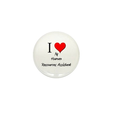 I Love My Human Resources Assistant Mini Button (1