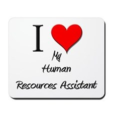 I Love My Human Resources Assistant Mousepad